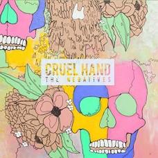 Cruel Hand : The Negatives (Vinyl) (Punk)