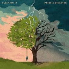 Sleep On It : Pride and Disaster * Pre-Order * (Vinyl) (Punk)