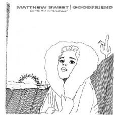 Sweet Matthew : Goodfriend (Another Take on Girlfriend) (Vinyl) (General)