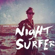 Prophet Chuck : Night Surfer (Cd / Dld) (Vinyl) (General)
