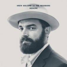Holcomb Drew and The Neighbors : Medicine (Vinyl) (General)