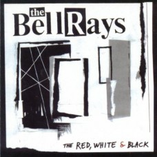 Bellrays : Red White and Black (CD) (General)