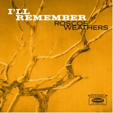 Weathers Rosco : I'll Remember (Vinyl) (Jazz)