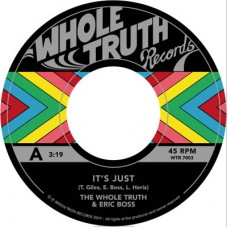 """Whole Truth : It's Just... (feat. Eric Boss) (7 Single) (Funk and Soul)"""""""