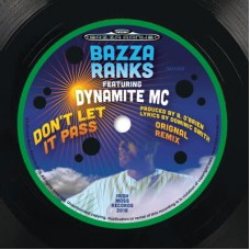 Bazza Ranks : Don't Let It Pass (feat. Dynamite Mc) (7 Single) (Reggae and Dub)""