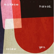 Halsall Matthew : Colour Yes (Vinyl) (Jazz)
