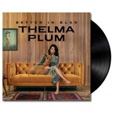 Thelma Plum : Better In Blak (Vinyl) (General)