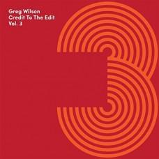 Wilson Greg : Credit To The Edit Vol. 3 (Vinyl) (Nu Disco)