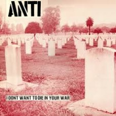 Anti : I Don't Want To Die In Your War (Vinyl) (Punk)