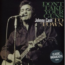 Cash Johnny : Don't Take Your Guns To Town (CD) (General)