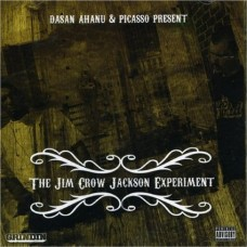 Ahanu Dasan and Picasso : Jim Crow Jackson Experiment (CD) (Rap and Hip Hop)