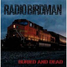 "Radio Birdman : Buried And Dead (Rsd) (7 Single) (General)"""