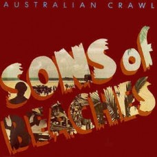 Australian Crawl : Sons Of Beaches (Vinyl) (General)
