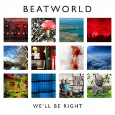 Beatworld : We'll Be Right (Vinyl) (Local)