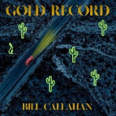 Callahan  Bill : Gold Record (Vinyl) (General)