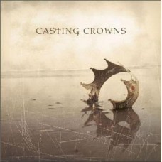 Casting Crowns : Casting Crowns (CD) (General)