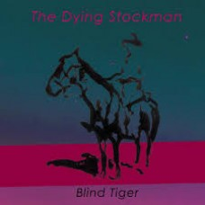 Blind Tiger : Dying Stockman / Ride To The Beyond (7 Single) (Local)""