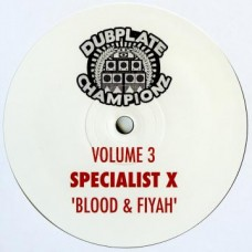 Specialist X-Volume 3 : Blood Fiyah // Jah Heart (10 Vinyl) (Drum and Bass)""