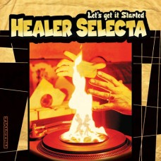 Healer Selecta : Lets Get It Started (7 Single) (Funk and Soul)""