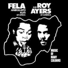 Kuti Fela and Ayers Roy : Music Of Many Colours (Vinyl) (Funk and Soul)