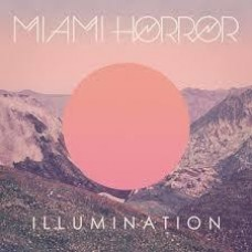 Miami Horror : Illumination (Vinyl) (General)