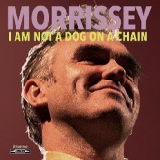 Morrissey : I Am Not A Dog On A Chain (CD) (General)