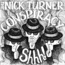 The Nick Turner Conspiracy : Shhh! (CD) (Local)