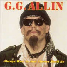 Allin G.G. : Always Was, Is And Always Shall Be (Vinyl) (Punk)