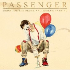 Passenger : Songs For The Drunk And Broken Hearted (Vinyl) (General)