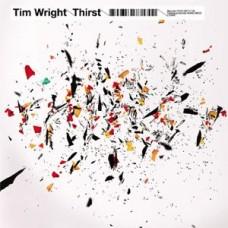 Wright Tim : Thirst (2LP) (Vinyl) (Nu-Skool Breaks)