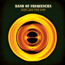 Band Of Frequencies : Rise Like The Sun (CD) (General)
