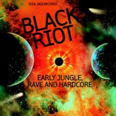 Various Artists (Soul Jazz) : Black Riot: Early Jungle, Rave and Hardc (CD) (JUNGLE)