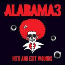 Alabama 3 : Hits And Exit Wounds (Best Of) (CD) (General)