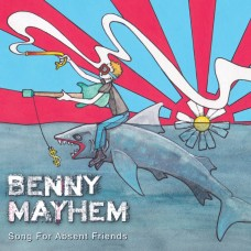 Benny Mayhem : Song For Absent Friends (CD) (Local)