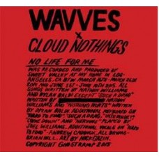 Wavves and Cloud Nothings : No Life For Me (Clrd/Dld) (Vinyl) (General)