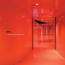 Wire : Change Becomes Us (CD) (Punk)